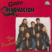 Play & Download Sin Fronteras by Grupo Innovacion | Napster