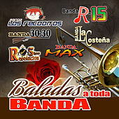 Play & Download Baladas A Toda Banda by Various Artists | Napster