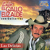 Play & Download Las Delicias by Lalo El Gallo Elizalde | Napster