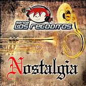 Play & Download Nostalgia by Banda Los Recoditos | Napster