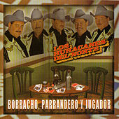 Play & Download Borracho, Parrandero Y Jugador by Los Huracanes Del Norte | Napster