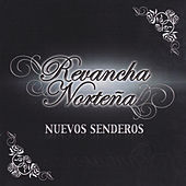 Play & Download Nuevos Senderos by Revancha Nortena | Napster
