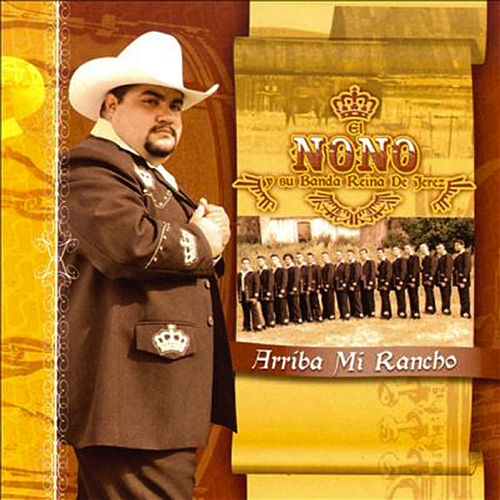 Play & Download Arriba Mi Rancho by El Nono y Su Banda Reina de Jerez | Napster