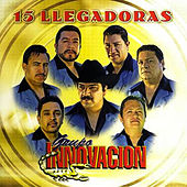Play & Download 15 Llegadoras by Grupo Innovacion | Napster