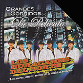 Play & Download Grandes Corridos De Pelicula by Los Huracanes Del Norte | Napster