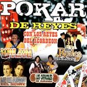Play & Download Pokar De Reyes Con Los Reyes Del Acordeon by Various Artists | Napster