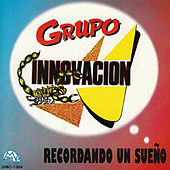 Play & Download Recordando Un Sueno by Grupo Innovacion | Napster