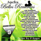 Play & Download Aquellos Bellos Recuerdos De Ayer Hoy & Siempre, Vol. 9 by Various Artists | Napster