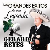 Play & Download Los Grandes Exitos De Una Leyenda by Gerardo Reyes | Napster