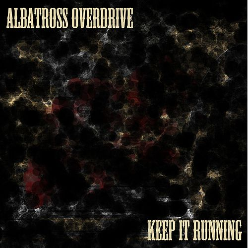 Play & Download Keep It Running by Albatross Overdrive | Napster