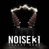 Velvet Ears: Noise 3 by Various Artists