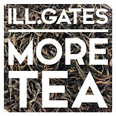 More Tea by Ill.Gates