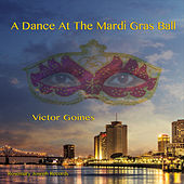 Play & Download A Dance at the Mardi Gras Ball by Victor Goines | Napster