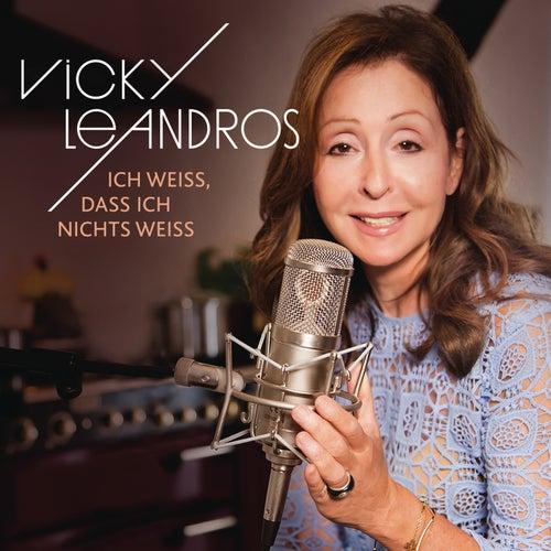 Ich weiß, dass ich nichts weiß von Vicky Leandros