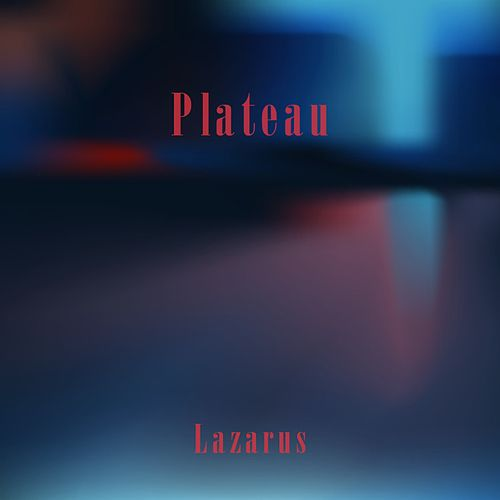 Play & Download Plateau by Lazarus | Napster