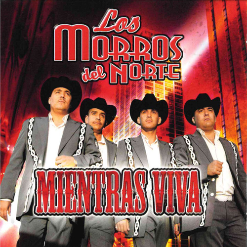 Play & Download Mientras Viva by Los Morros Del Norte | Napster