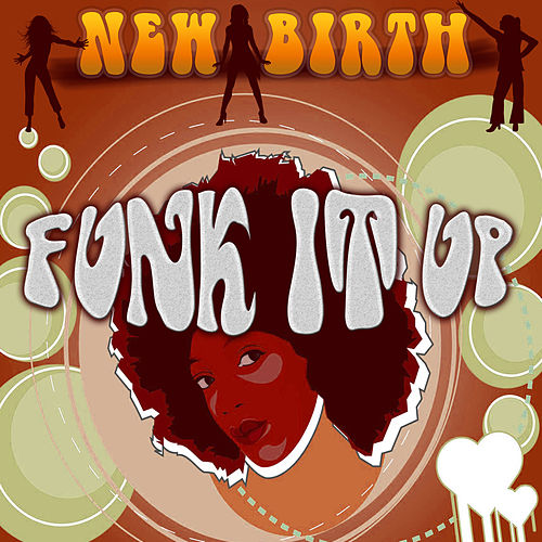 Play & Download Funk It Up by New Birth | Napster