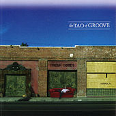 Fresh Goods by The Tao Of Groove