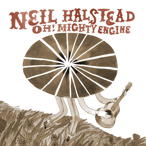Play & Download Oh! Mighty Engine by Neil Halstead | Napster