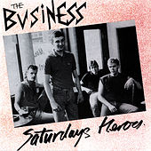 Play & Download Saturdays Heroes by The Business | Napster