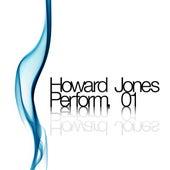 Howard Jones Peroform. 01 by Howard Jones