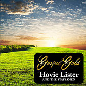 Gospel Gold: Hovie Lister & The Statesmen by The Statesmen Quartet