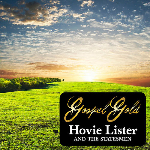Play & Download Gospel Gold: Hovie Lister & The Statesmen by The Statesmen Quartet | Napster