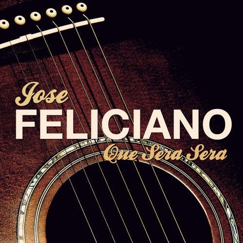 Que Sera Sera by Jose Feliciano
