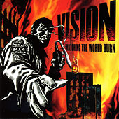 Play & Download Watching The World Burn by Vision | Napster