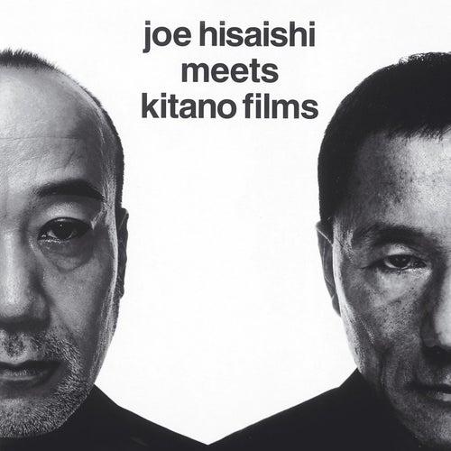 Joe Hisaishi Meets Kitano Films by Joe Hisaishi Meets Kitano