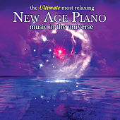 Play & Download The Ultimate Most Relaxing New Age Piano in the Universe by Various Artists | Napster