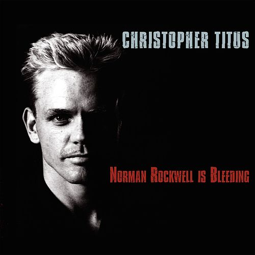 Play & Download Norman Rockwell Is Bleeding by Christopher Titus | Napster