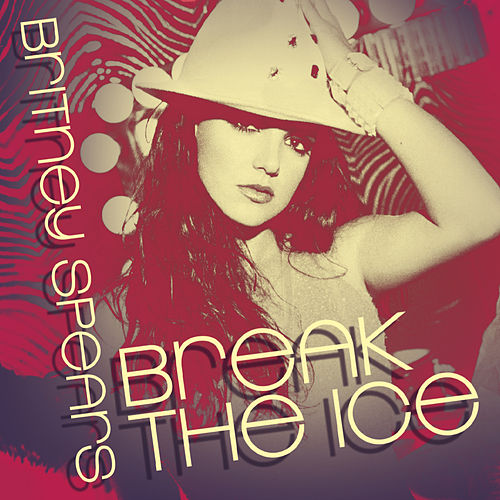 Play & Download Break The Ice by Britney Spears | Napster
