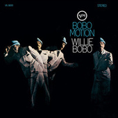Play & Download Bobo Motion by Willie Bobo | Napster