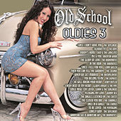 Old School Oldies 3 by Various Artists