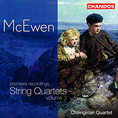 Play & Download McEWEN: String Quartets, Vol. 3 by Chilingirian Quartet | Napster