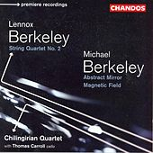 Play & Download BERKELEY: String Quartet No. 2 / BERKELEY, M.: Abstract Mirror / Magnetic Field by Various Artists | Napster