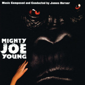 Play & Download Mighty Joe Young by James Horner | Napster