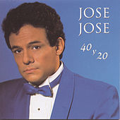 Play & Download 40 Y 20 by Jose Jose | Napster