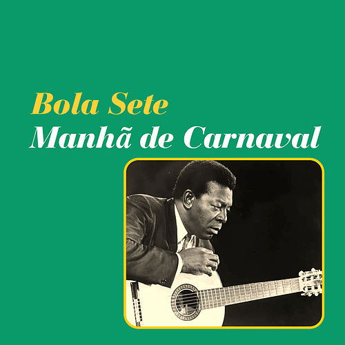 Manhã de Carnaval by Bola Sete