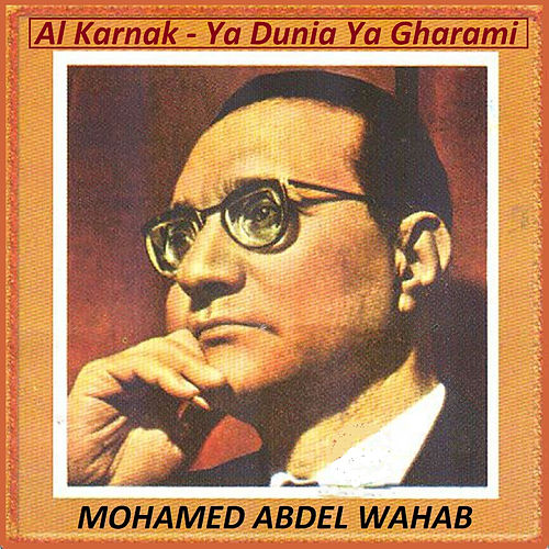 Play & Download Al Karnak - Ya Dunia Ya Gharami by Mohamed Abdel Wahab | Napster