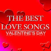 The Best Love Songs Valentine's Day by Various Artists