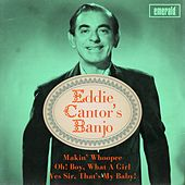Play & Download Eddie Cantor's Banjo by Eddie Cantor | Napster