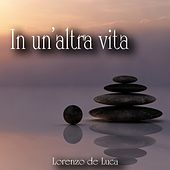 Play & Download In un'altra vita by Lorenzo de Luca | Napster