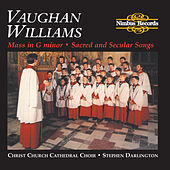 Vaughan Williams: Mass in G Minor, Sacred and Secular Songs by Christ Church Cathedral Choir