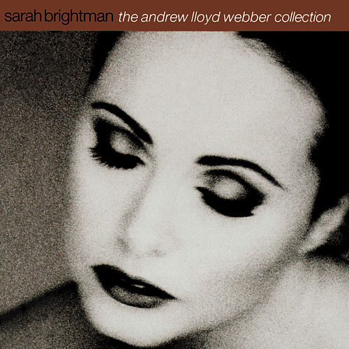 Play & Download The Andrew Lloyd Webber Collection by Sarah Brightman | Napster