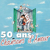 Play & Download 50 Ans De Chansons D'amour by Various Artists | Napster