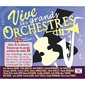 Play & Download Vive les grands orchestres: 125 tubes de la chanson française par les grands orchestres des années 50 (Versions instrumentales) by Various Artists | Napster