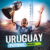 Play & Download Uruguay Futbol Brasil 2014 by Various Artists | Napster