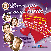 Play & Download Parce que je vous aime: 23 déclarations d'amour en chansons et en duos by Various Artists | Napster